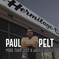 More Than Just a Waffle House — Paul Pelt