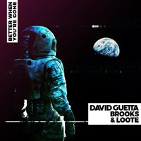 Better When You're Gone — David Guetta, Brooks, Loote