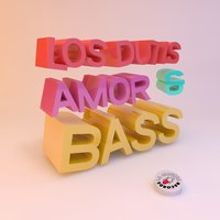 Amor & Bass — Los Dutis