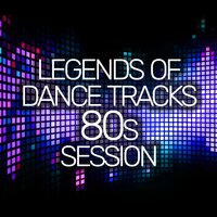 Legends Of Dance Tracks 80s Session — сборник