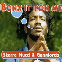 Bonx It Pon Me — Ganglords feat. Various Artists