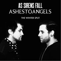 The Winter Split — As Sirens Fall, Ashestoangels