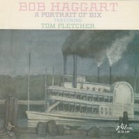 A Portrait of Bix — Bob Haggart, Doug James, TOM PLETCHER, Spencer Clark, Mike Katz, Ron Hackett