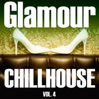 Glamour Chillhouse, Vol. 4 — сборник