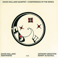 Conference Of The Birds — Dave Holland Quartet