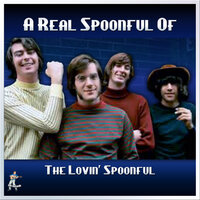 A Real Spoonful of The Lovin Spoonful — The Lovin' Spoonful