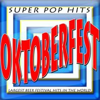 Oktoberfest Super Pop Hits (Largest Beer Festival Hits in the World) — Favorite Star