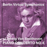 Ludwig Van Beethoven Piano Concerto No.4 — Berlin Virtual Symphonics