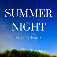Summer Night: Calm after Work, Audio Therapy, Soothing Evening Nature Noises, Relaxing Music — Summer Night Relaxation