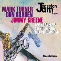 Jam Session Vol. 9 — Andy Laverne, Mark Turner, Don Braden, Jimmy Greene, Billy Drummond, Steve LaSpina