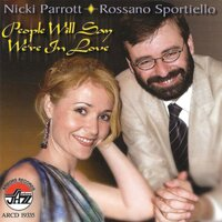 People Will Say We're In Lov — Nicki Parrott, Rossano Sportiello