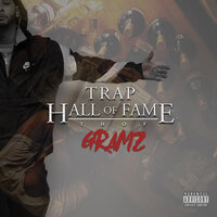 T.H.O.F: Trap Hall of Fame — Gramz