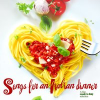 Songs for an Italian Dinner (A Fine Made in Italy Selection) — сборник