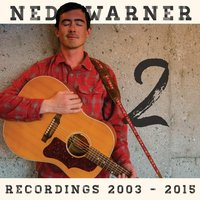 Recordings 2003 - 2015, Vol. 2 — Ned Warner