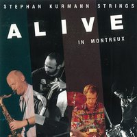 Alive in Montreux — Stephan Kurmann Strings