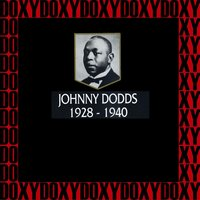 In Chronology - 1928-1940 — Johnny Dodds