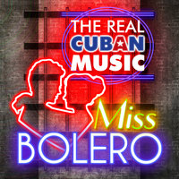 The Real Cuban Music - Miss Bolero — сборник