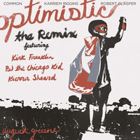 Optimistic — August Greene feat. Kirk Franklin, BJ The Chicago Kid, Kierra Sheard