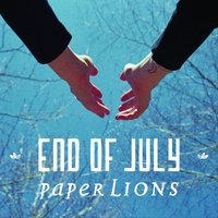 End of July — Paper Lions