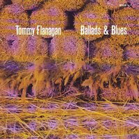 Ballads & Blues — Tommy Flanagan