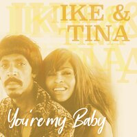 You're My Baby — Ike & Tina Turner