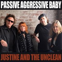 Passive Aggressive Baby — Justine and the Unclean