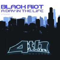 A Day In The Life — Black Riot