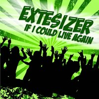 If I Could Live Again — Extesizer