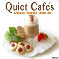 Quiet Cafe's (Chill Soul Rnb) — сборник