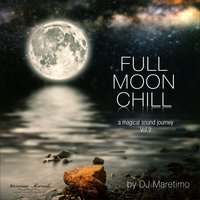 Full Moon Chill, Vol. 2 — DJ Maretimo