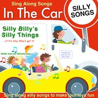 Sing Along Songs in the Car / Silly Songs — сборник