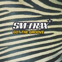 Got the Groove — SM-Trax