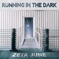 Running in the Dark — Zeta June