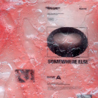 Glue — Somewhere Else, Raye
