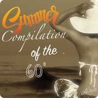 Summer Compilaton of the 60' — сборник