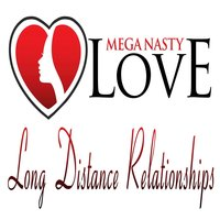 Long Distance Relationships — Mega Nasty Love