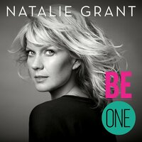 Be One — Natalie Grant