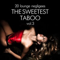 The Sweetest Taboo, Vol. 3 (20 Lounge Negligees) — сборник