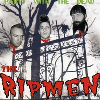 Party with the Dead — The Ripmen