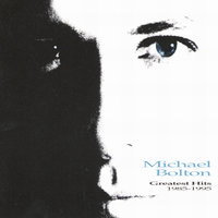 Greatest Hits 1985-1995 — Michael Bolton