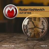 Out of Time — Ruslan Vashkevich