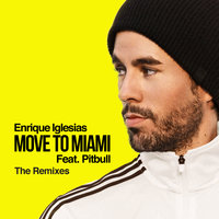 MOVE TO MIAMI — Enrique Iglesias