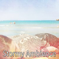 Stormy Ambience — Thunderstorms