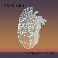 The Game and the River EP — Rookes