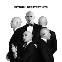 Greatest Hits — Pitbull