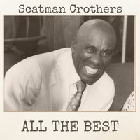 All The Best — Scatman Crothers