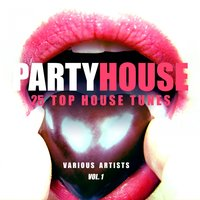 Partyhouse (25 Top House Tunes), Vol. 1 — сборник