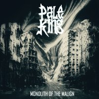 Monolith of the Malign — Pale King