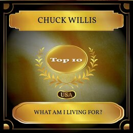 What Am I Living For? — Chuck Willis