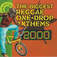 The Biggest Reggae One Drop Anthems 2008 — The Biggest Reggae One Drop Anthems 2008